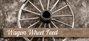 Wagon Wheel Feed